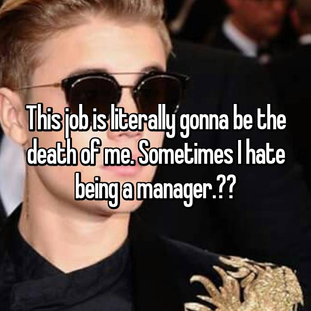 This job is literally gonna be the death of me. Sometimes I hate being a manager.🤕🤒😲😷