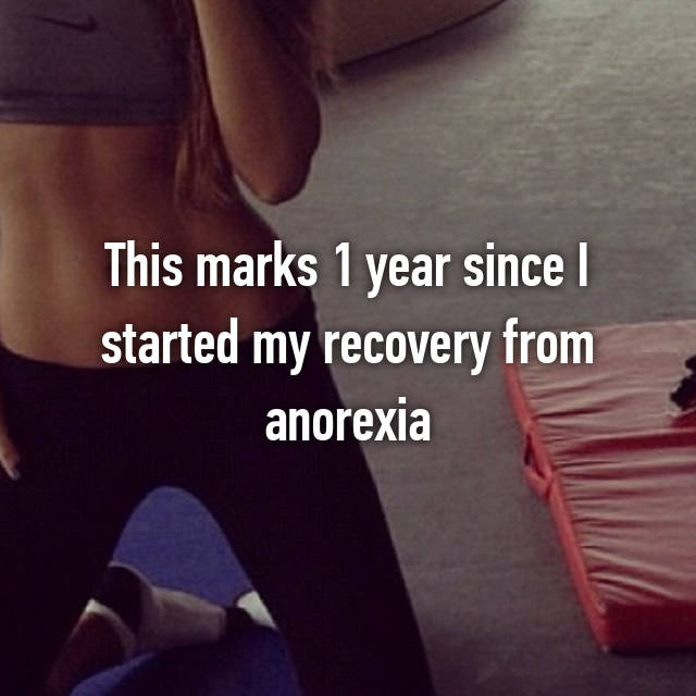 This marks 1 year since I started my recovery from anorexia