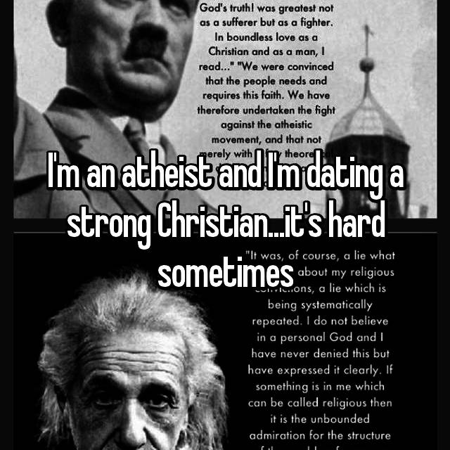 I'm an atheist and I'm dating a strong Christian...it's hard sometimes