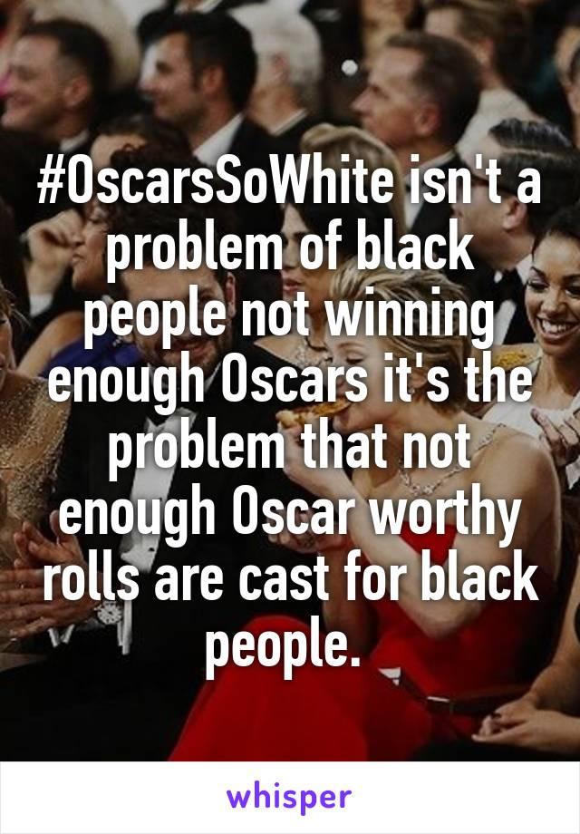 #OscarsSoWhite isn