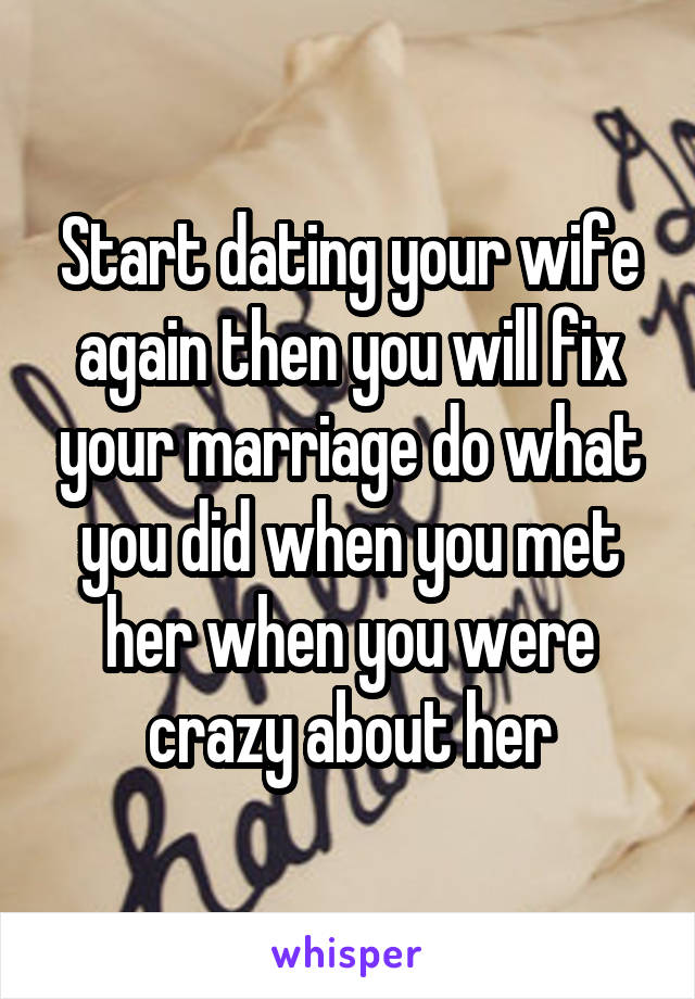 How To Start Dating Your Wife Again