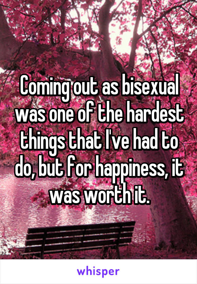 Coming out as bisexual was one of the hardest things that I
