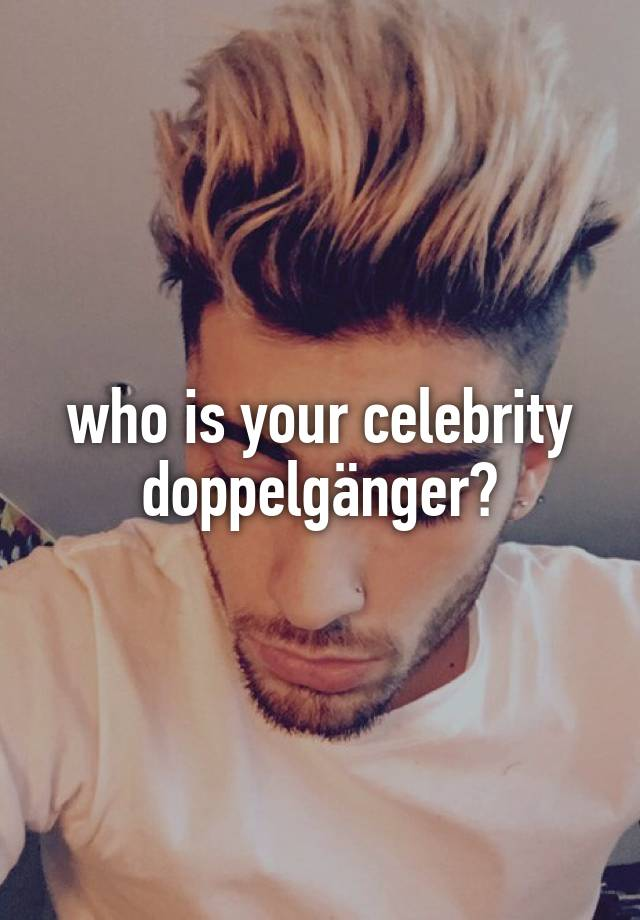 who is your celebrity doppelgänger?