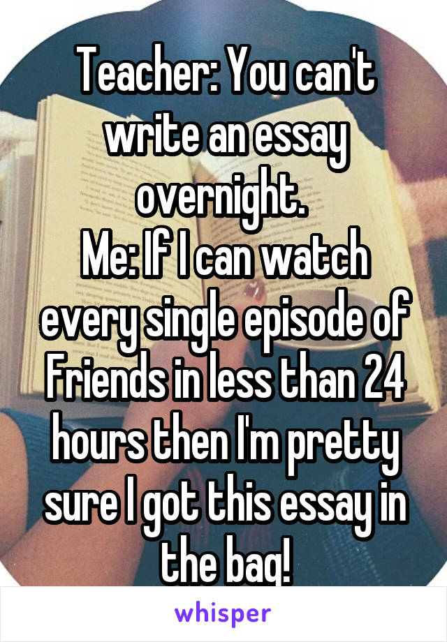 can i write an essay in an hour Now, you are probably sitting there thinking 'how can you possibly write my essay in 3 hours' write my essay fast write my essay in 12 hours.