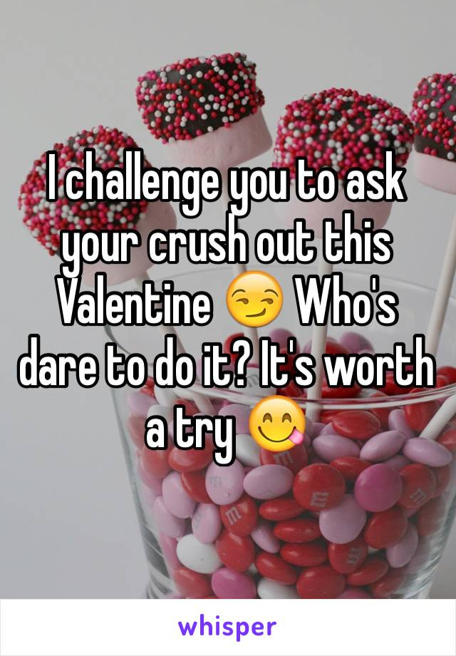 I challenge you to ask your crush out this Valentine 😏 Who's dare to do it? It's worth a try 😋