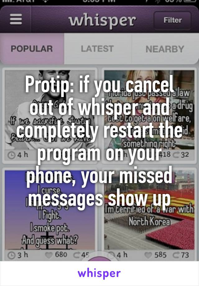 Protip: if you cancel out of whisper and completely restart the program on your phone, your missed messages show up