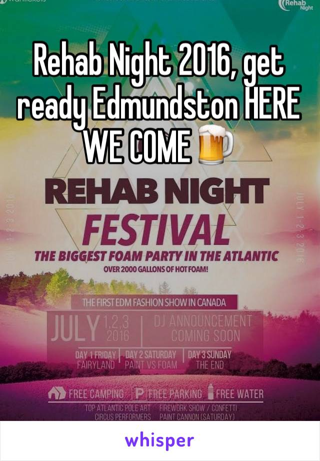 Rehab Night 2016, get ready Edmundston HERE WE COME🍺