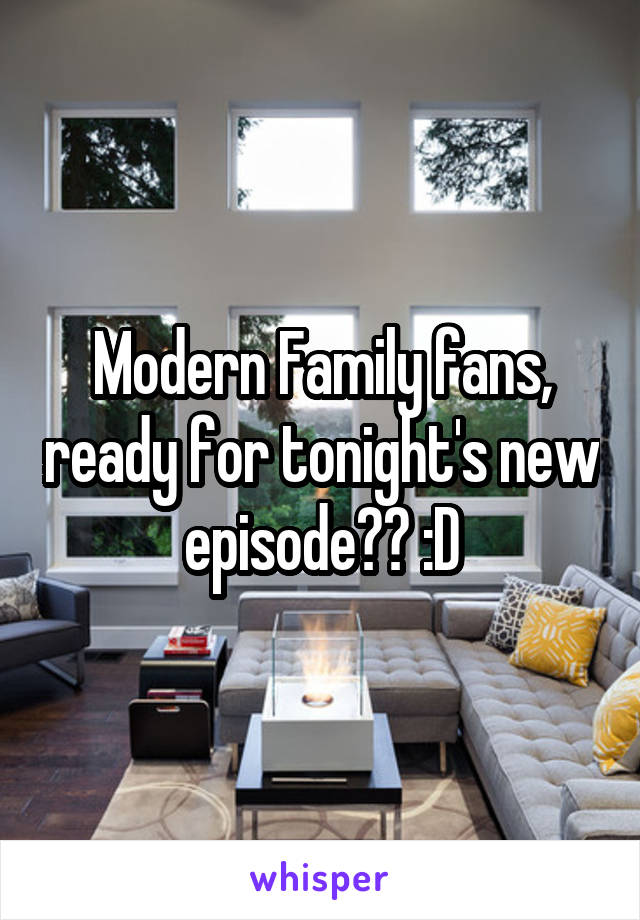 Modern Family fans, ready for tonight's new episode?? :D