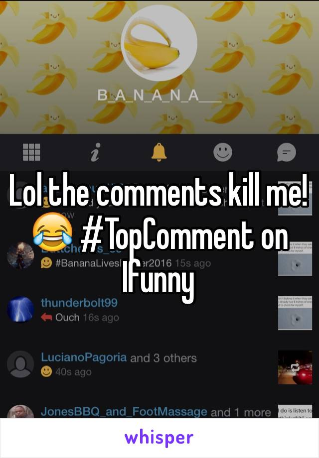 Lol the comments kill me! 😂 #TopComment on Ifunny