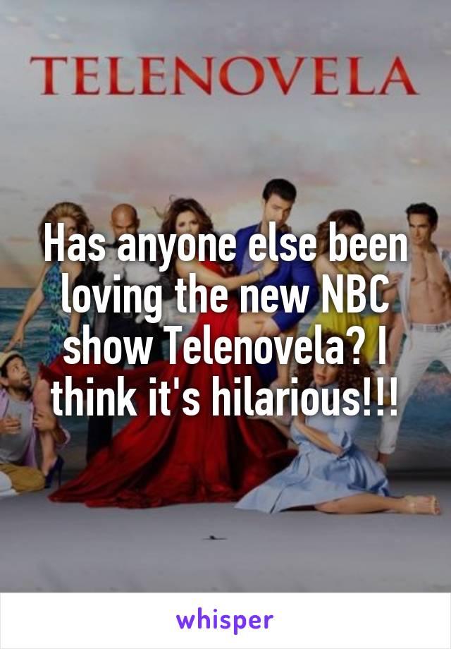 Has anyone else been loving the new NBC show Telenovela? I think it's hilarious!!!