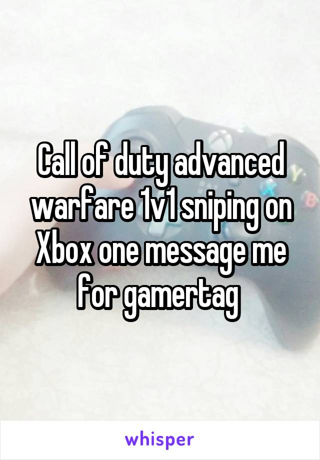 Call of duty advanced warfare 1v1 sniping on Xbox one message me for gamertag