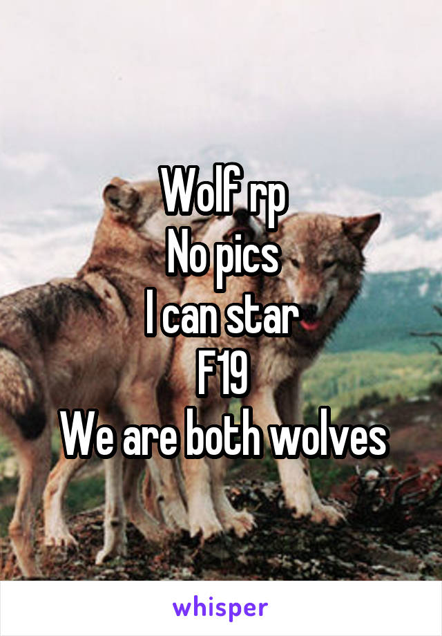 Wolf rp No pics I can star F19 We are both wolves