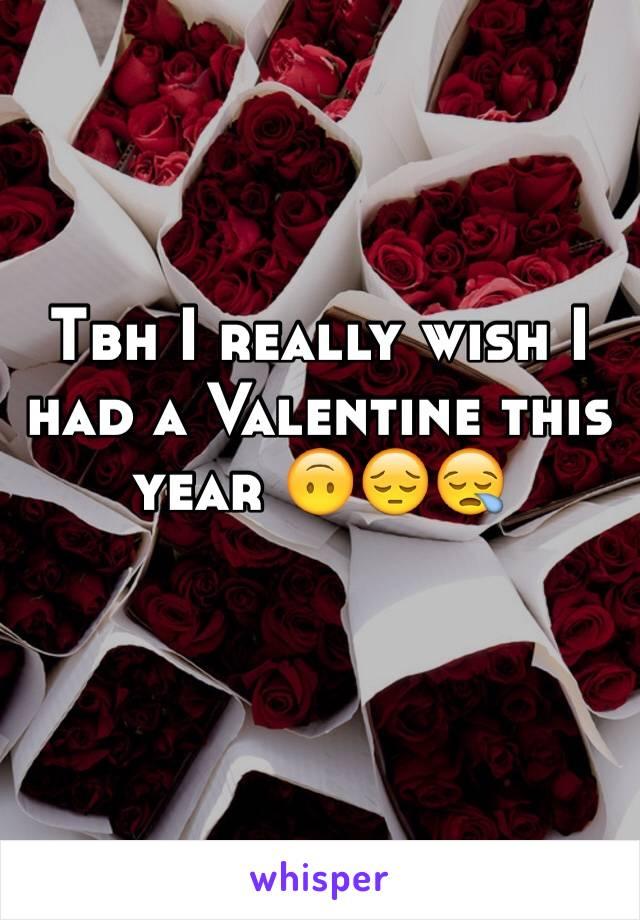 Tbh I really wish I had a Valentine this year 🙃😔😪