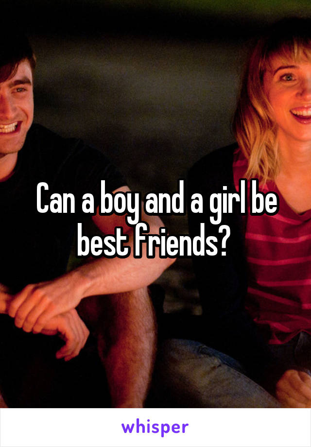 Can a boy and a girl be best friends?
