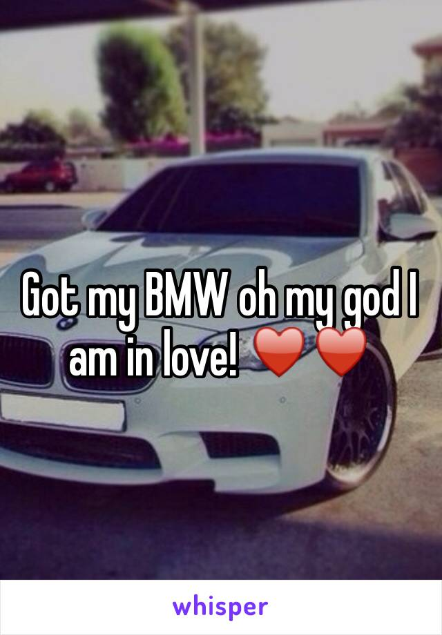 Got my BMW oh my god I am in love! ♥️♥️