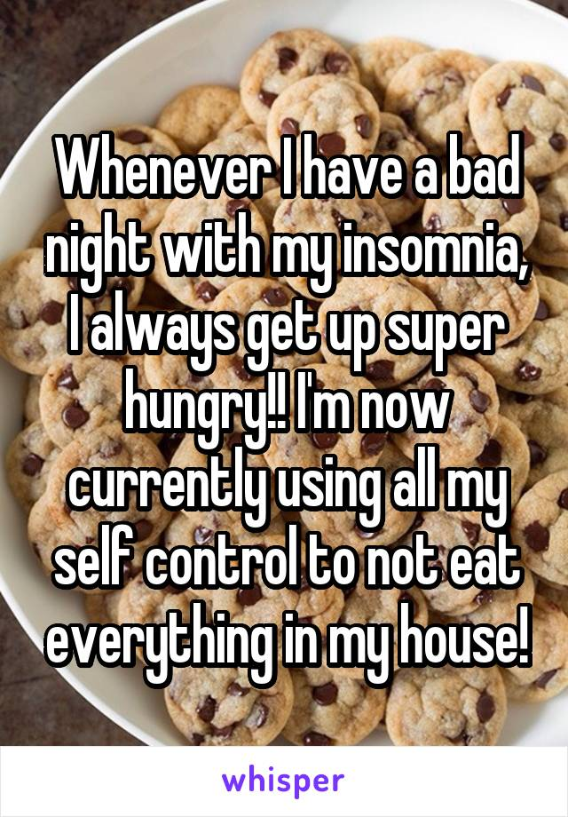 Whenever I have a bad night with my insomnia, I always get up super hungry!! I'm now currently using all my self control to not eat everything in my house!