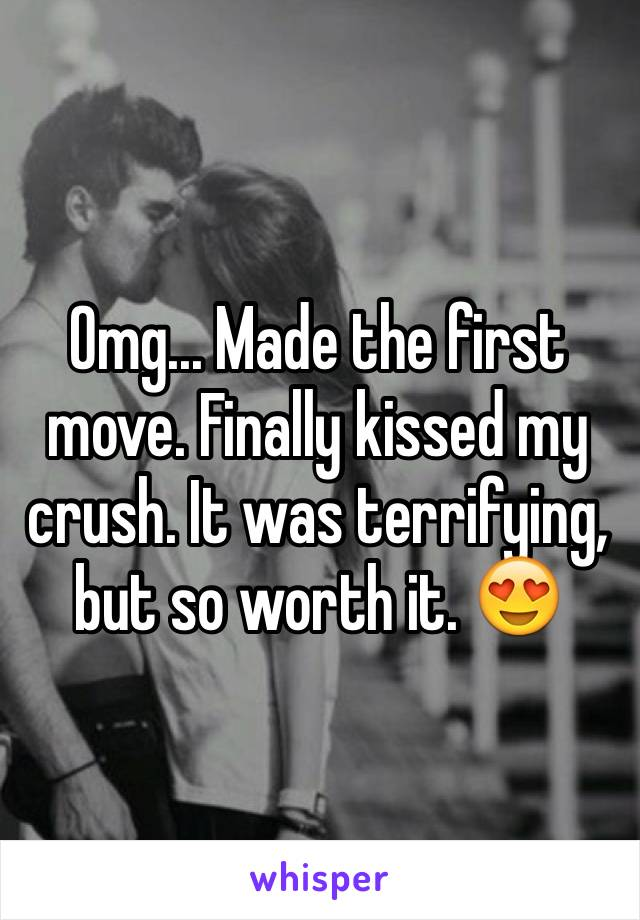 Omg... Made the first move. Finally kissed my crush. It was terrifying, but so worth it. 😍