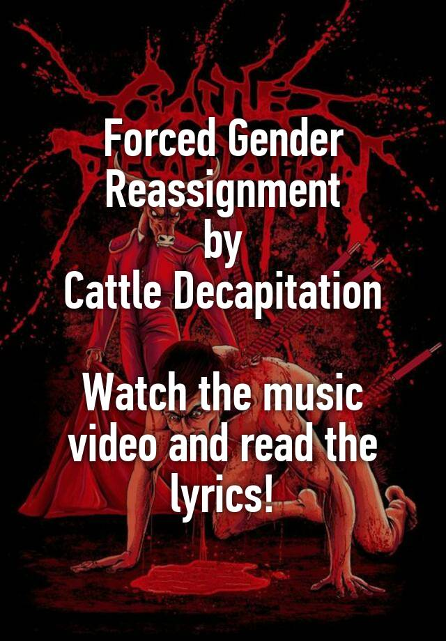 Cattle Decap Forced Gender Reassignment