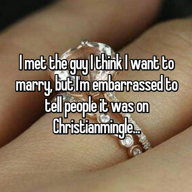 I met the guy I think I want to marry, but I'm embarrassed to tell people it was on Christianmingle... 😳