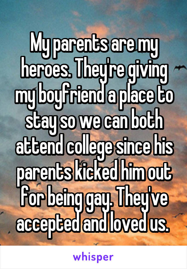 My parents are my heroes. They