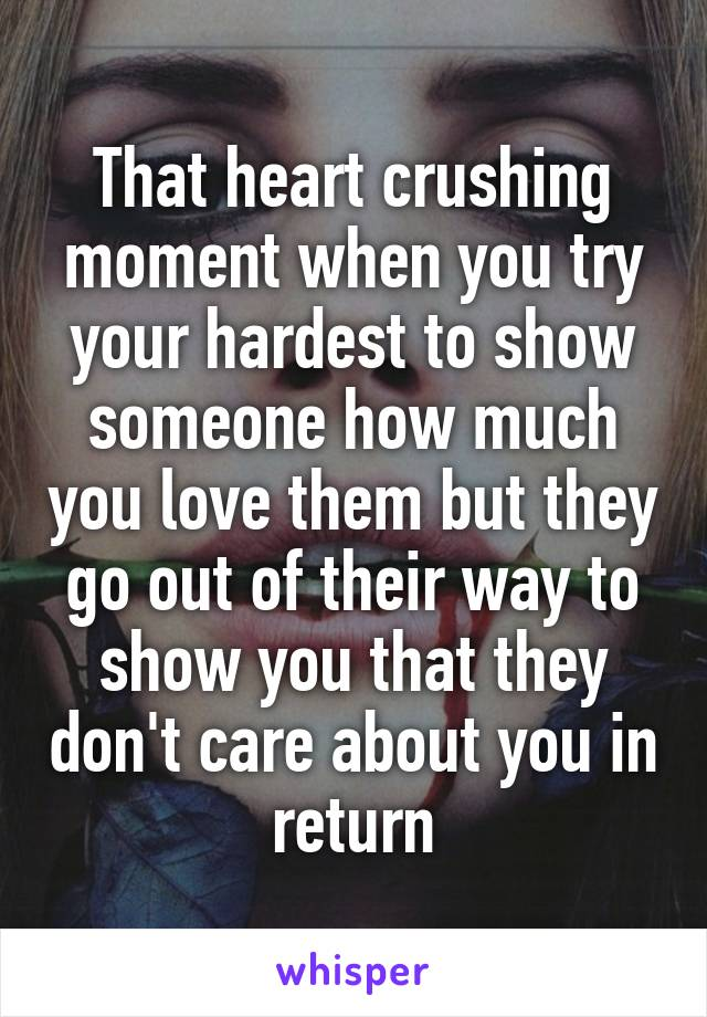 That heart crushing moment when you try your hardest to ...