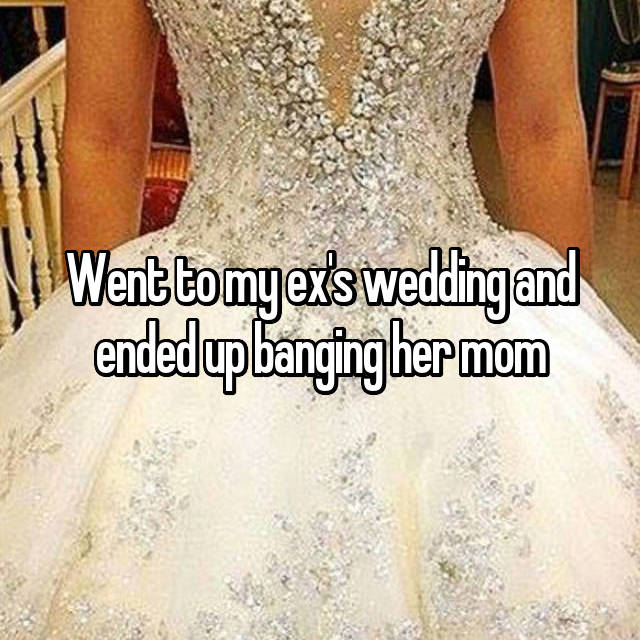 Went to my ex's wedding and ended up banging her mom