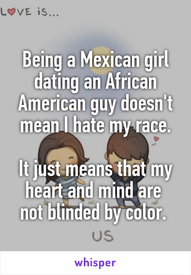 Dating a mexican american girl