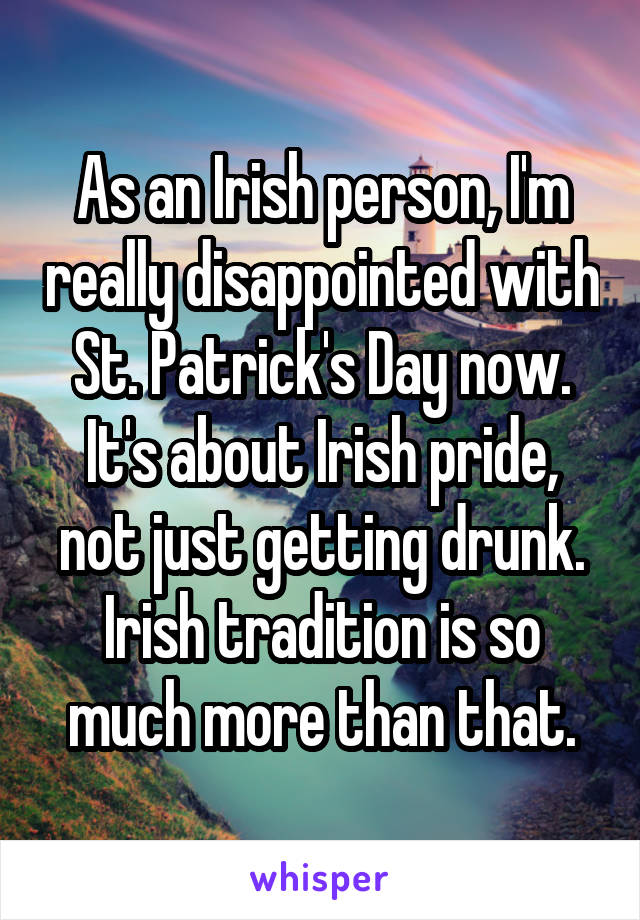 As an Irish person, I