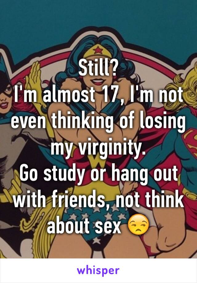 Im thinking about loosing my virginity