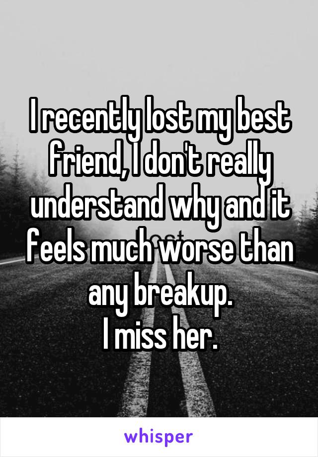 Sad I Miss You Quotes For Friends: The Sad Reality Of What Losing A Best Friend Feels Like