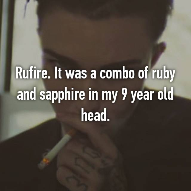 Rufire. It was a combo of ruby and sapphire in my 9 year old head. 😂