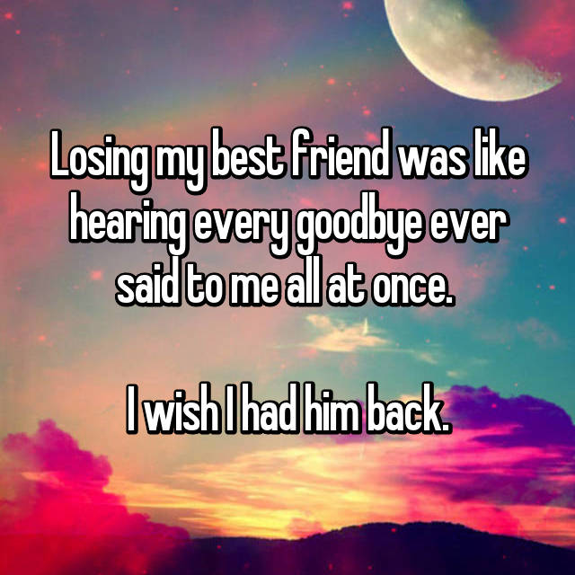 a story of losing a friend The devastating experience of losing a best the devastating experience of losing a best friend is cataloged in close you just spelled out my life's story.