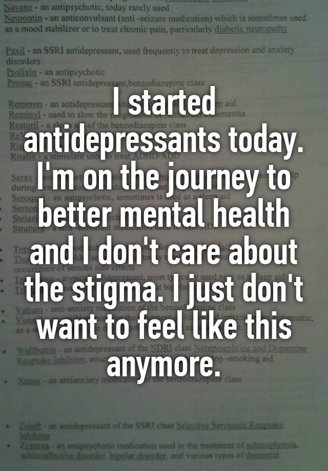 I started antidepressants today. I