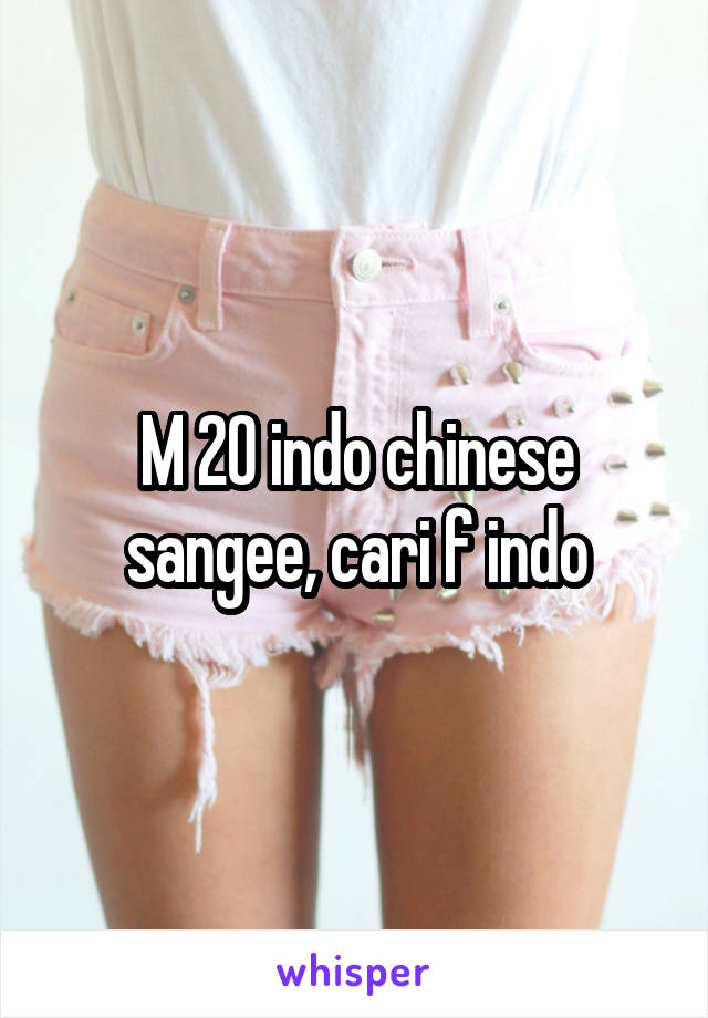 M 20 indo chinese sangee, cari f indo
