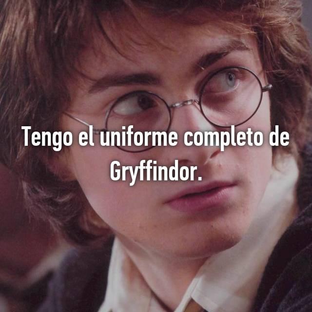 Tengo el uniforme completo de Gryffindor.