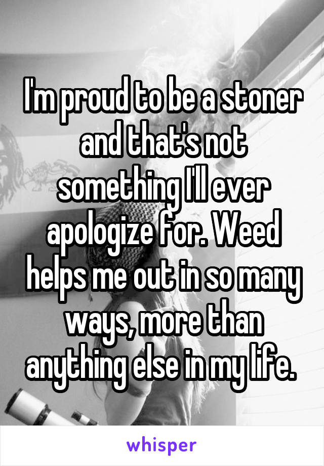 0530428c91fe268db3d54a0ee9f1d813ff5eaf v5 wm 18 Reasons Why People Are Proud To Smoke Weed