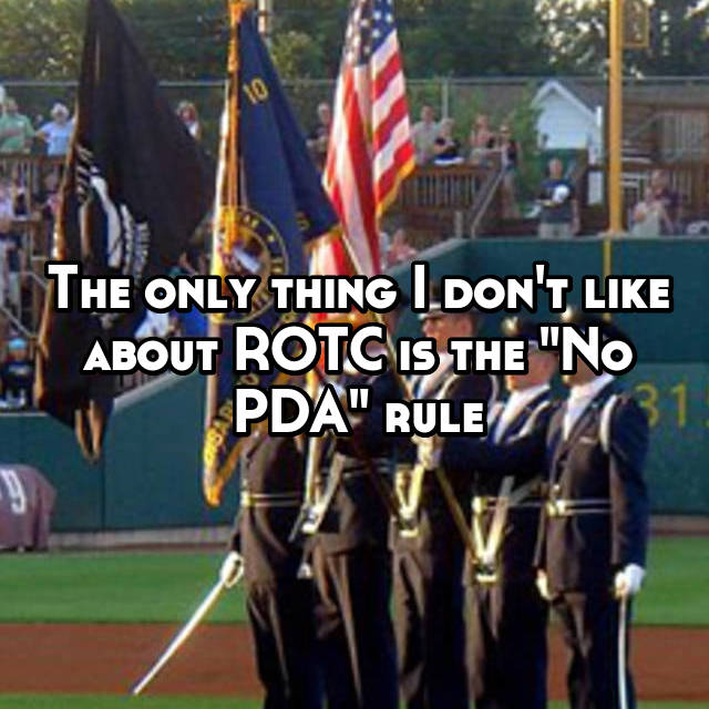 "The only thing I don't like about ROTC is the ""No PDA"" rule"