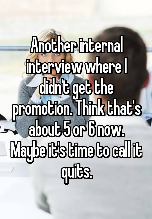 Another internal interview where I didn