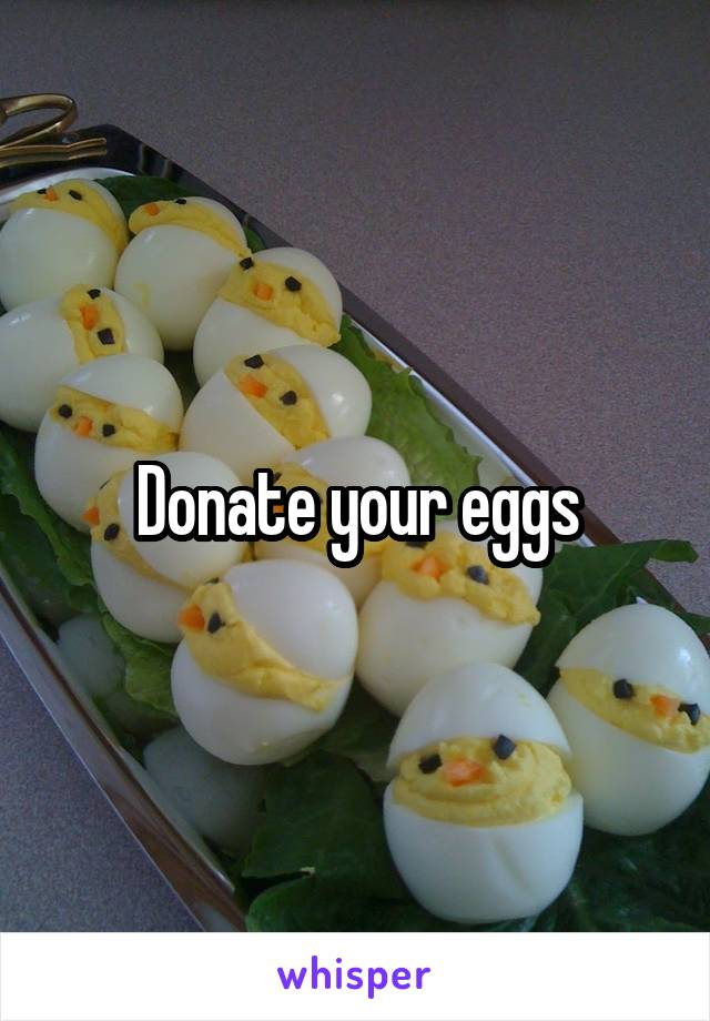 Donate your eggs