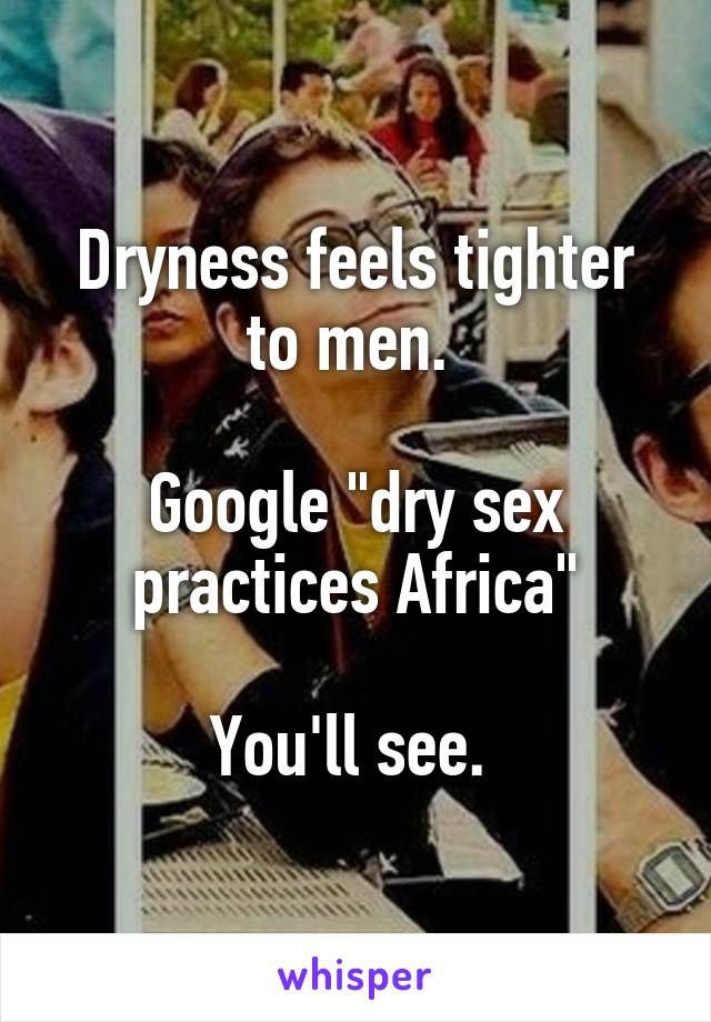 Dry Sex In Africa