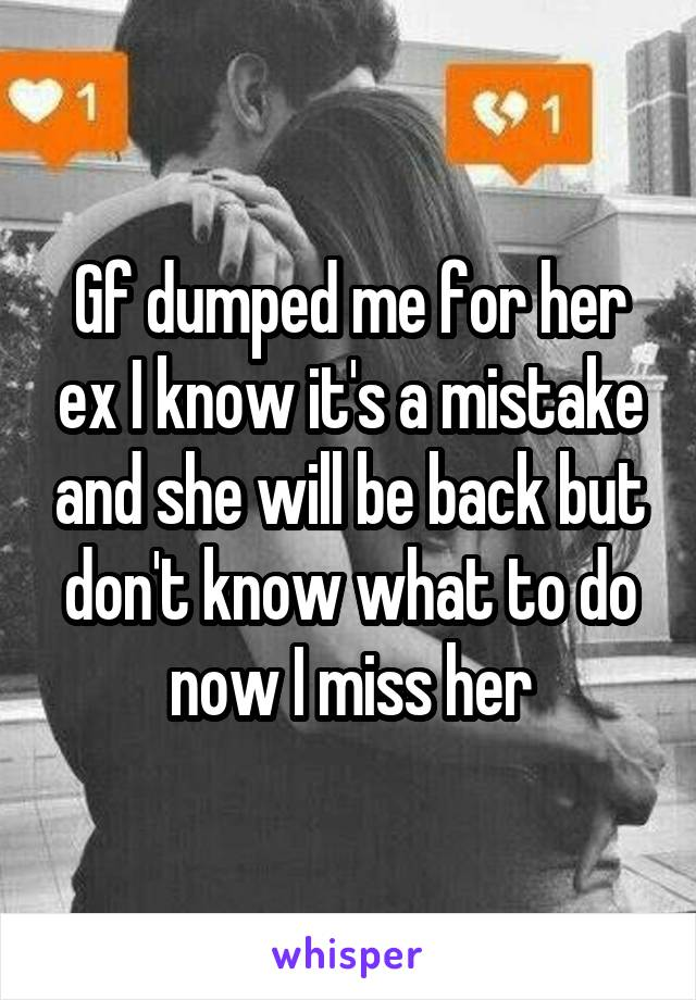 I Dumped Her Now I Miss Her
