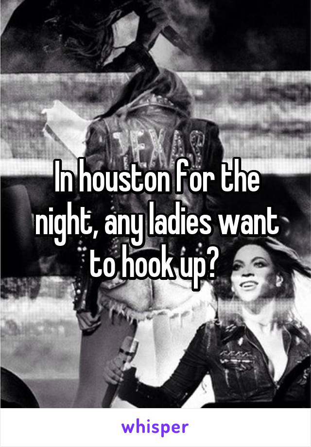 Ladies That Be To Hook Up