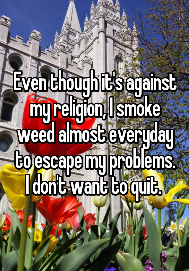 053377f1ecd6e1e988eb45e985af0f0c7d60ae v5 What Its Like To Be Religious & Love Weed