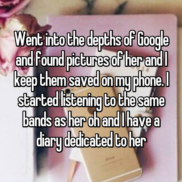 Went into the depths of Google and found pictures of her and I keep them saved on my phone. I started listening to the same bands as her oh and I have a diary dedicated to her