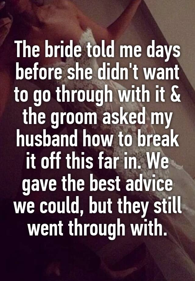 The bride told me days before she didn