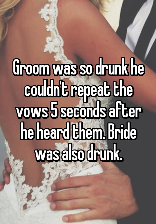 Groom was so drunk he couldn