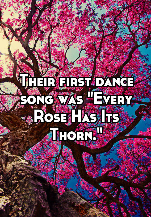 """Their first dance song was """"Every Rose Has Its Thorn."""""""