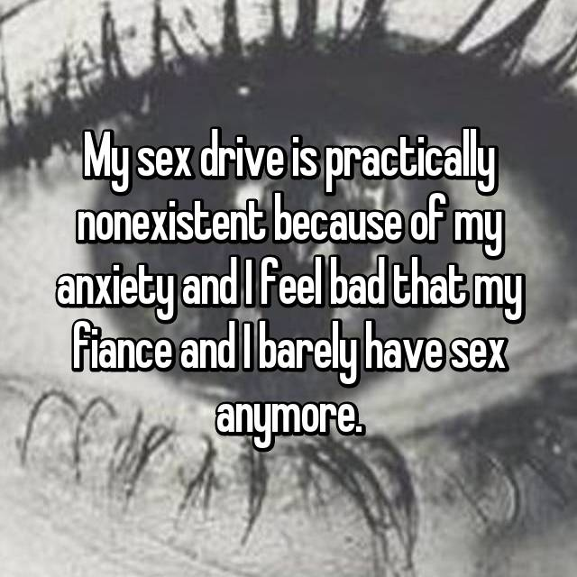 My sex drive is practically nonexistent because of my anxiety and I feel bad that my fiance and I barely have sex anymore.