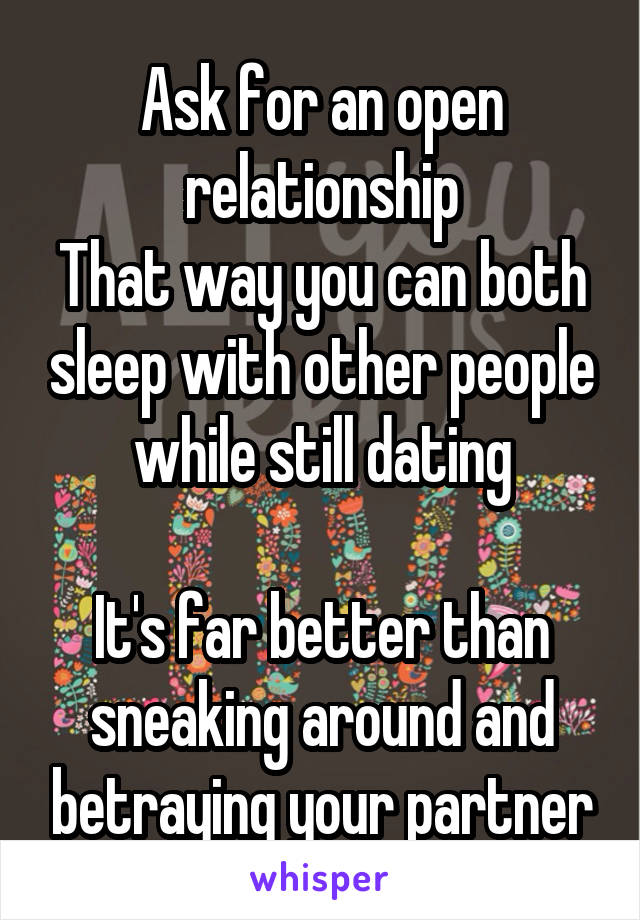 Relationship Dating Open In While An
