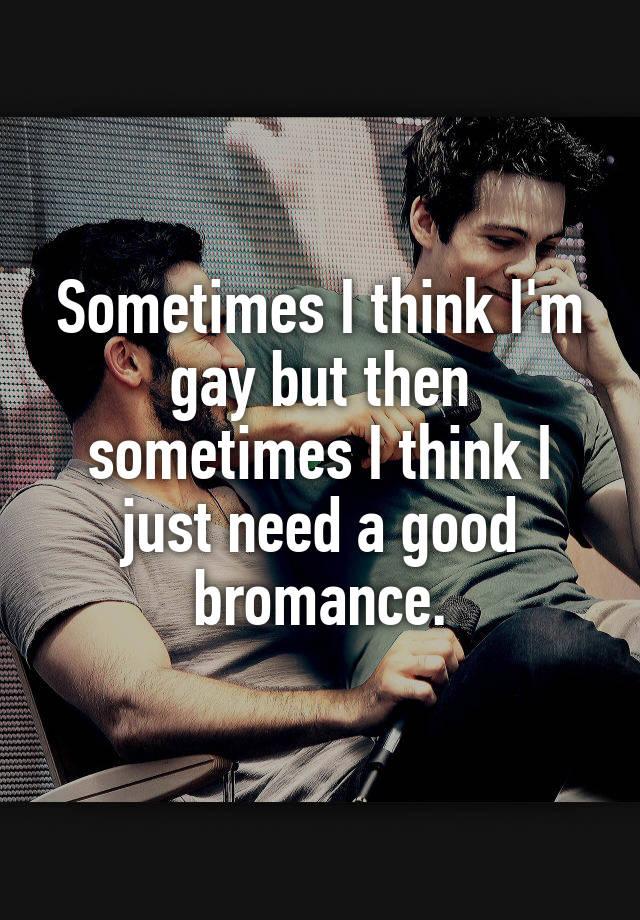 Sometimes I think I